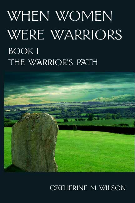 Cover of When Women Were Warriors Book I: The Warrior's Path