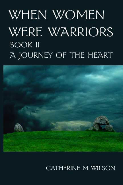Cover of When Women Were Warriors Book II: A Journey of the Heart
